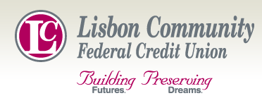 Lisbon Community Federal Credit Union. Building Futures. Preserving Dreams.
